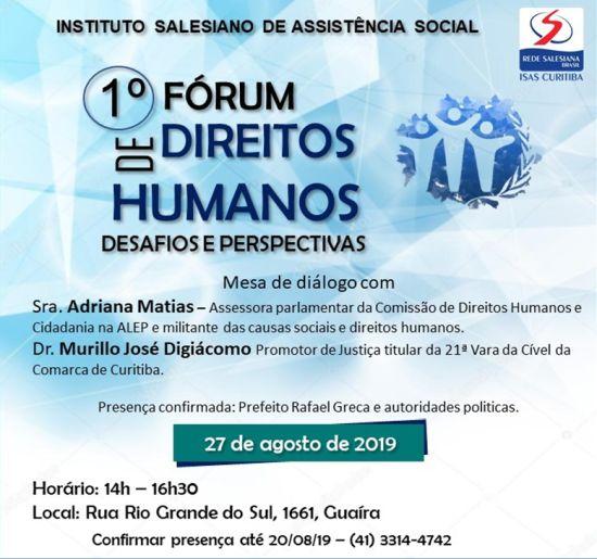 1º Fórum de Direitos Humanos - desafios e perspectivas. Dia 27 de agosto, no ISAS.
